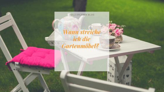 Wann streiche ich Gartenmöbel?